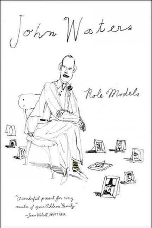 Role Models by John Waters Book Jacket