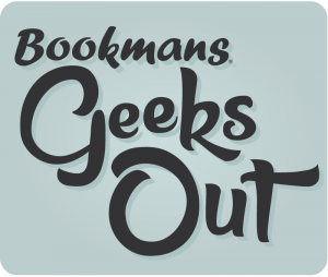 Bookmans Geeks Out 2015