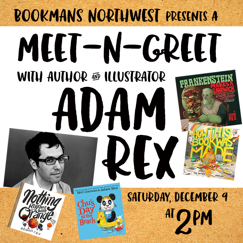 Adam rex story time meet and greet at bookmans northwest bookmans adam rex has written countless popular titles such as frankenstein makes a sandwich the true meaning of smek day the inspiration for dreamworks home m4hsunfo