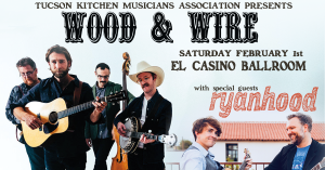 Wood and Wire Band for El Casino Ballroom's Tucson Folk Festival Concert