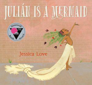 Julián is a Mermaid by Jessica Love LGBTQ