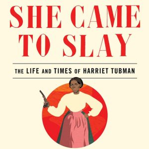 She Came to Slay book cover for black history month harriet tubman