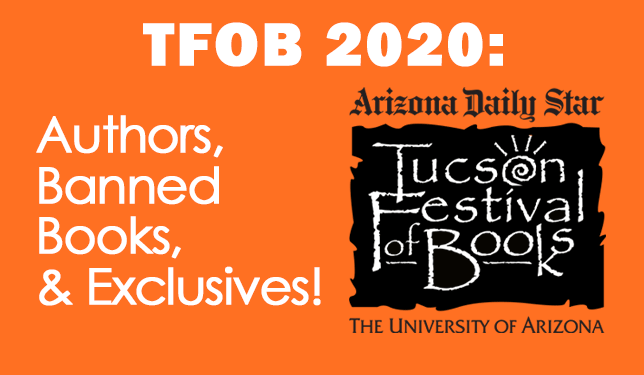 TFOB featured image authros, banned books, and exclusives Tucson Festival of Books logo
