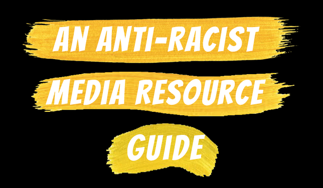 an anti racist media resource guide