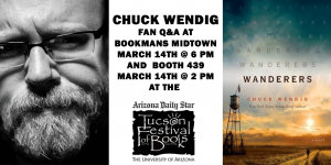 chuck wendig Q&A and book signing at Bookmans TFOB and Midtown Store Saturday March 14 at 2 PM and 6 PM