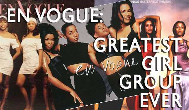 "En Vogue album covers that says ""En Vogue: Greatest Girl Group Ever"""