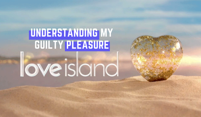 love island tv show guilty pleasure